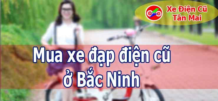 Mua xe đạp điện cũ ở Bắc Ninh